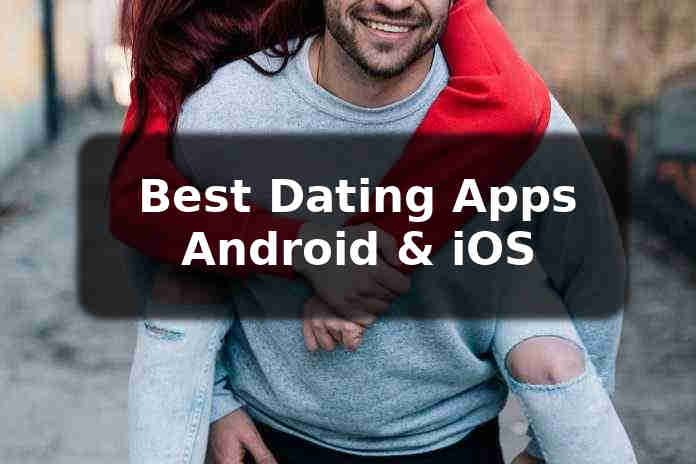 best dating apps android ios