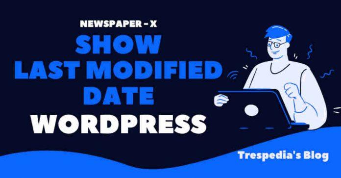show last modified date wordpress newspaper x